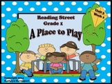 Reading Street Grade 1 A Place to Play Unit 3 Week 1