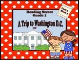 Reading Street Grade 1 A Trip to Washington D.C. Unit 4 Week 3