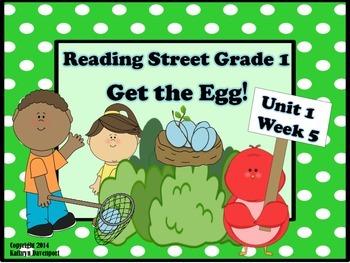 Reading Street Grade 1 Get the Egg! Unit 1 Week 5