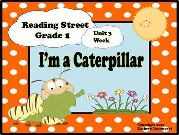 Reading Street Grade 1 I'm a Caterpillar Unit 3 Week 5