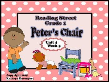 Reading Street Grade 1 Peter's Chair Unit 4 Week 5
