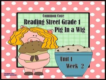 Reading Street Grade 1 Pig in a Wig Unit 1 Week 2