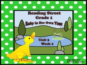 Reading Street Grade 1 Ruby in Her Own Time Unit 3 Week 2