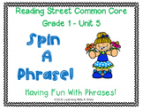 Reading Street Grade 1  SPIN A PHRASE!  Unit 5 Partner  Game