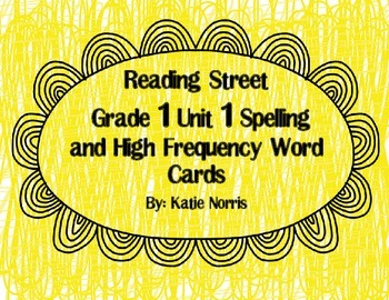 Reading Street, Grade 1, Unit 1 Spelling and High Frequency Word Cards