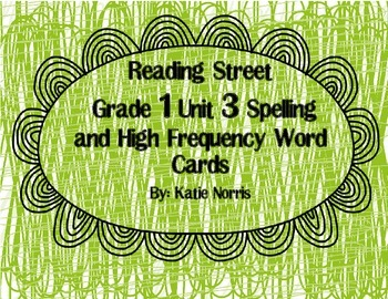 Reading Street, Grade 1, Unit 3 Spelling and High Frequency Word Cards