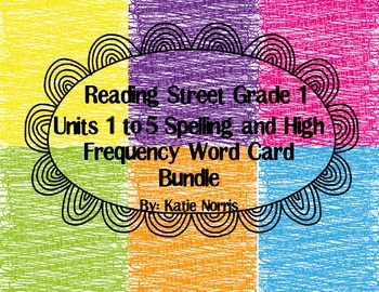 Reading Street, Grade 1, Units 1-5  Spelling and High Frequency Word Cards