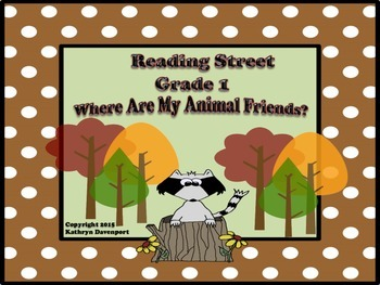 Reading Street Grade 1 Where Are My Animal Friends? Unit 3 Week 6