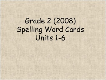 Grade 2 Spelling Words Units 1-6 for Reading Street (2008)