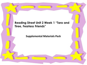 Reading Street Grade 2 Unit 2 Week 1 Supplemental Materials Tara and Tiree