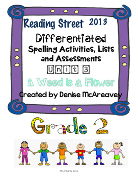 Reading Street Grade 2 Unit 3 A Week is a Flower Differentiated Spelling