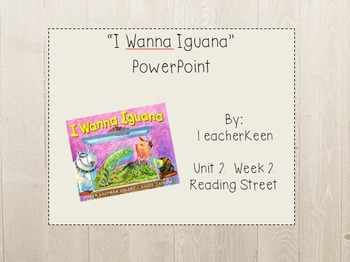 Reading Street Grade 3 - I Wanna Iguana Powerpoint
