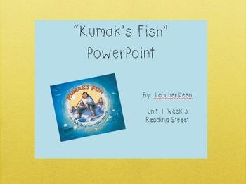 Reading Street Grade 3 - Kumak's Fish Powerpoint