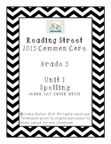 Reading Street Grade 3 Unit 1 Spelling: Look, Say, Cover, Write