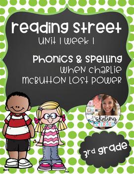 Reading Street, Grade 3, Unit 1 Week 1, When Charlie McButton Lost Power Phonics