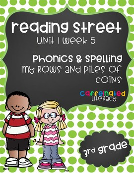 Reading Street, Grade 3, Unit 1 Week 5, My Rows and Piles of Coins Phonics Pack