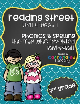 Reading Street, Grade 3, Unit 4 Week 1, The Man Who Invented Basketball