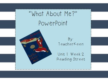 Reading Street Grade 3 - What About Me Powerpoint