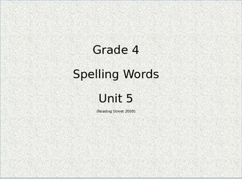 Reading Street Grade 4 Spelling words cards Unit 5 (2008)