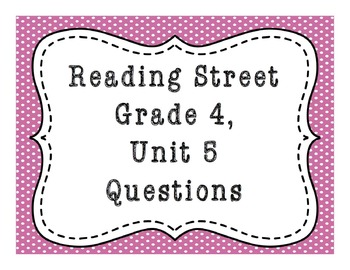Reading Street Grade 4, Unit 5 Common Core Questions