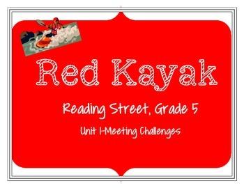 Reading Street, Grade 5: Red Kayak activities-Unit 1, Meeting Challenges