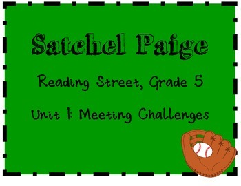 Reading Street: Grade 5: Satchel Paige activities-Unit 1 Meeting Challenges