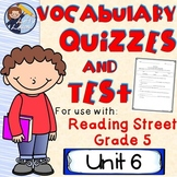 Reading Street (Grade 5) Unit 6 Vocabulary Quizzes and Test