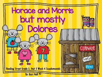 Reading Street Horace & Morris but mostly Dolores Unit 5 Week 4 Differentiated