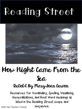 Reading Street How Night Came From the Sea