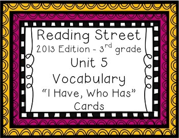 "Reading Street ""I have, who has"" vocab. cards - Grade 3, Unit 5"