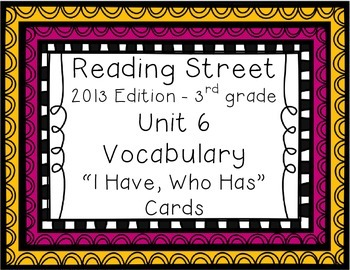 "Reading Street ""I have, who has"" vocab. cards - Grade 3, Unit 6"