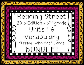 "Reading Street ""I have, who has"" vocab. cards - Grade 3, Units 1-6 MEGA BUNDLE!"