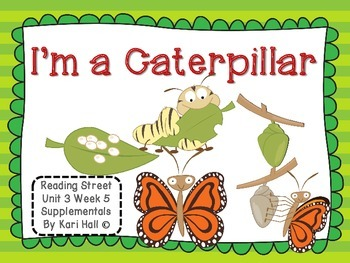 Reading Street I'm a Caterpillar Unit 3 Week 5 Differentiated first grade