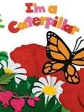 Reading Street I'm a Caterpillar Unit 3 Week 5