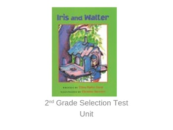 """Reading Street """"Iris and Walter"""" Selection Test"""