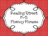 Reading Street K-2 HFW Fluency Phrases/Fluency Center