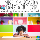 Miss Bindergarten Takes a Field Trip Companion Packet