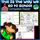 This Is The Way We Go To School Companion Packet