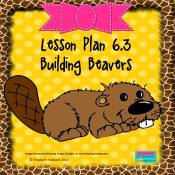 Building Beavers:  Editable Lesson Plan