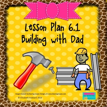 Building With Dad:  Editable Lesson Plan