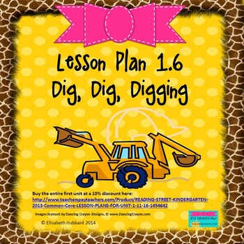 Dig, Dig, Digging:  Editable Lesson Plan