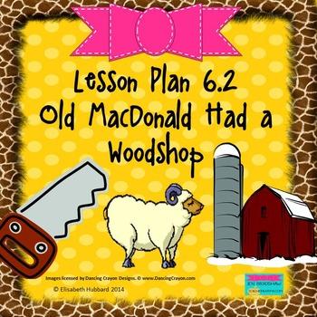 Old MacDonald Had a Woodshop:  Editable Lesson Plan