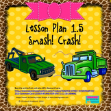 Smash! Crash!:  Editable Lesson Plan