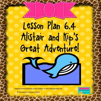 Alistair and Kip's Great Adventure:  Editable Lesson Plan