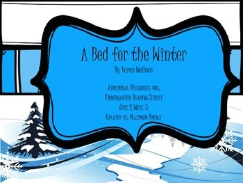"""Reading Street Kindergarten """"A Bed for the Winter"""" Resources"""