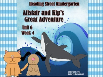 Reading Street Kindergarten Alistair and Kip's Great Adven