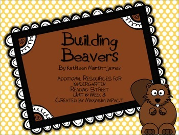 "Reading Street Kindergarten ""Building Beavers"" Resources"