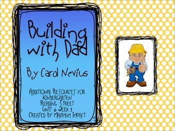 "Reading Street Kindergarten ""Building with Dad"" Resources"