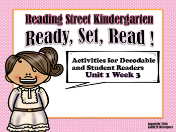 Reading Street Kindergarten Decodable Readers  Ready, Set, Read Unit 1 Week 3