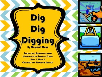 """Reading Street Kindergarten """"Dig Dig Digging"""" Resources"""